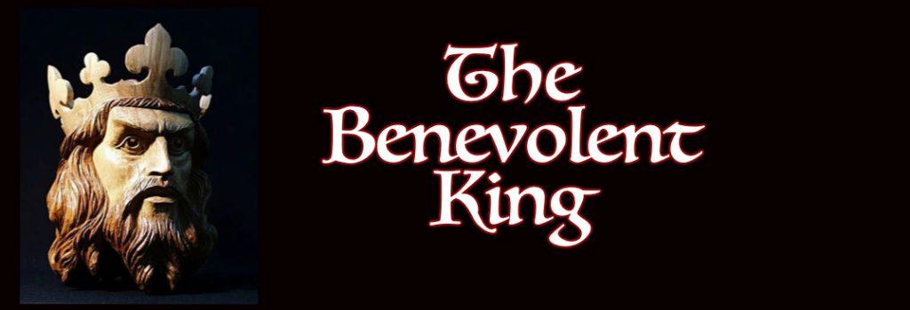 The Benevolent King