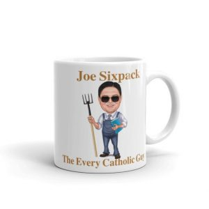 Joe Sixpack—The Every Catholic Guy