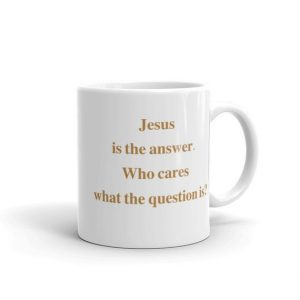 Jesus Is the Answer–Joe Sixpack