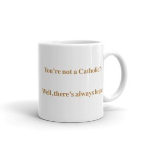 Not Catholic?–Joe Sixpack