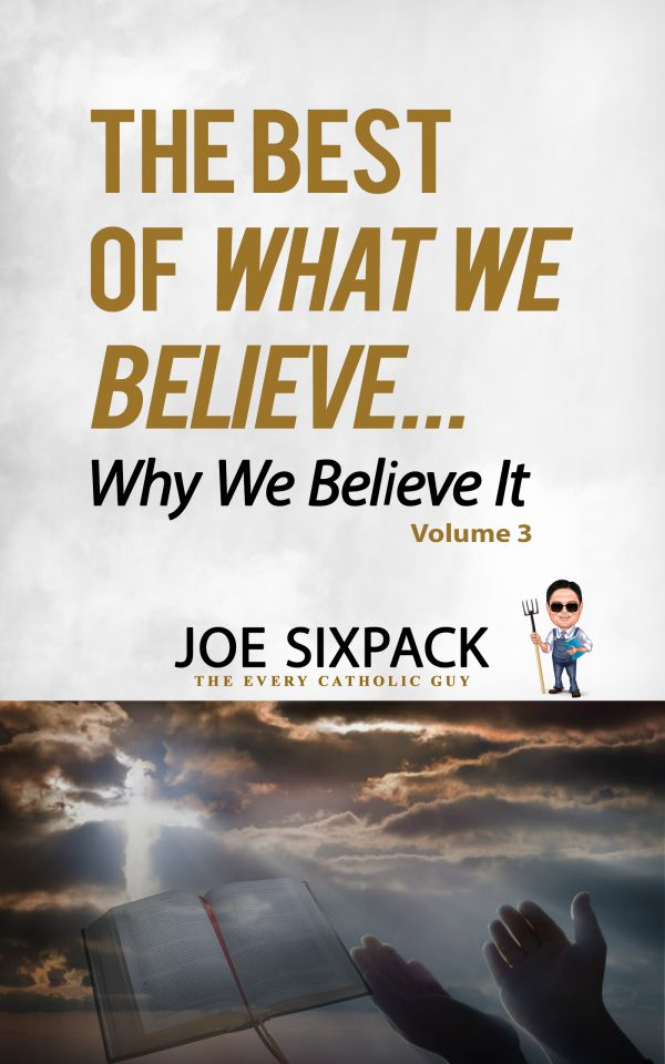 The Best of What We Believe... Why We Believe It—Volume Three