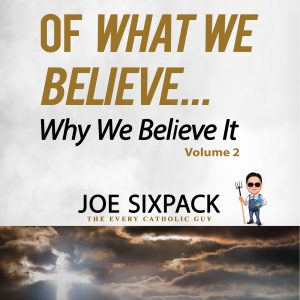 The Best of What We Believe... Why We Believe It—Volume 2