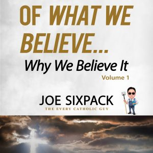 The Best of What We Believe... Why We Believe It—Volume 1