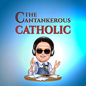 The Cantankerous Catholic by Joe Sixpack—The Every Catholic Guy